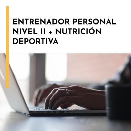 Entrenador Personal Nivel II + Entrenador Personal Especializado
